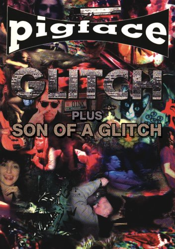 - Pigface - Glitch & Son Of A Glitch