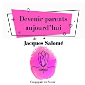 Devenir parents aujourd'hui (Collection Jacques Salomé) | Jacques Salomé