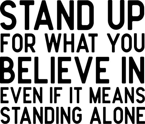 - Vinyl Wall Art Decal - Stand Up for What You Believe in - 23
