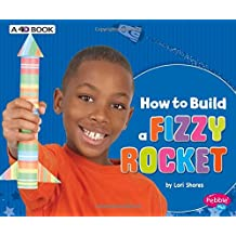 How to Build a Fizzy Rocket: A 4D Book (Hands-On Science Fun)
