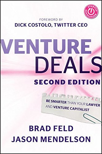 - Venture Deals: Be Smarter Than Your Lawyer and Venture Capitalist