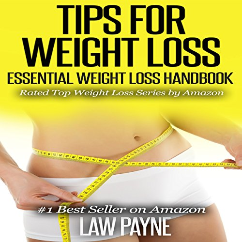 Tips for Weight Loss: Essential Weight Loss Handbook