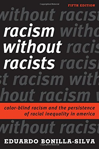 Books : Racism without Racists: Color-Blind Racism and the Persistence of Racial Inequality in America