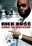 Ross, Rick - King Of Hustlin: Rick Ross