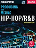 Producing and Mixing Hip-Hop/R&B, Mike Hamilton, 0876390858