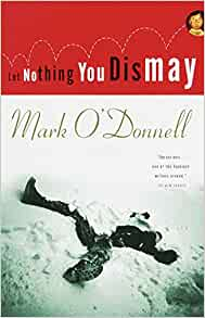 Let Nothing You Dismay Mark O Donnell 9780375700965