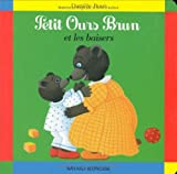 img - for Petit Ours Brun: Petit Ours Brun et les baisers book / textbook / text book