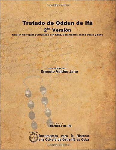 Tratado de Oddun de Ifá. 2ª Versión. Edición Corregida y Ampliada con Ebbó, Ceremonias, Inshe Osain y Eshu