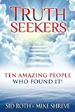Truth Seekers, Sid Roth and Mike Shreve, 0768438004