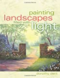 Painting Landscapes Filled with Light, Dorothy Dent, 1581807368