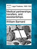 Medical partnerships, transfers, and Assistantships, William Barnard, 1240137680
