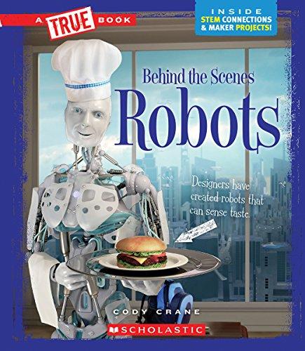 Robots (True Books: Behind the Scenes)