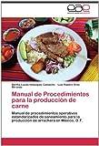 Manual de Procedimientos para la Producción de Carne, Bertha Lucila Velázquez Camacho and Luis Ramiro Ortíz Miranda, 3848467607