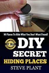 DIY Secret Hiding Places: 90 Places To Hide What You Don't Want Found