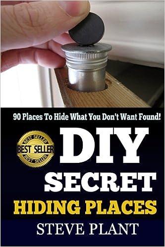 DIY Secret Hiding Places: 90 Places To Hide What You Don't