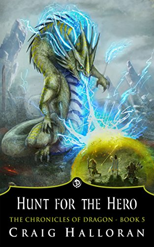 Hunt for the Hero (Book 5 of 10) (The Chronicles of Dragon)
