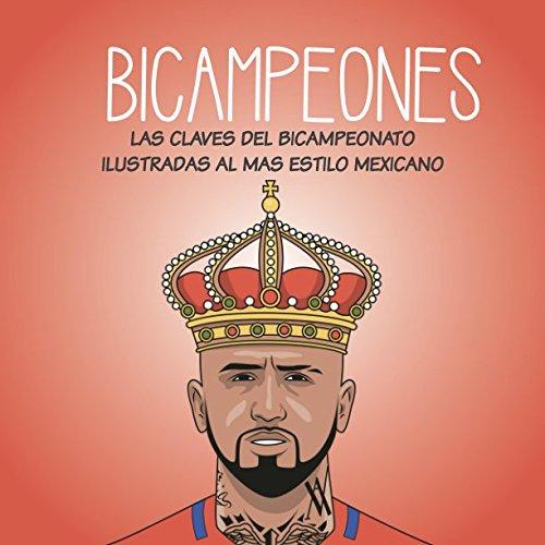 Bicampeones: Las Claves del Bicampeonato Ilustradas al Mas ...