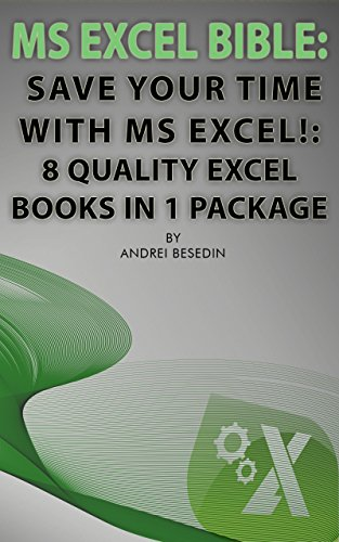 MS Excel Bible: Save Your Time With MS Excel!: 8 Quality Excel Books in 1 Package