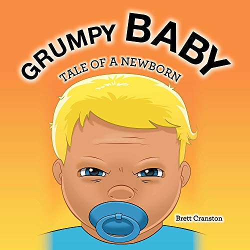 Grumpy Baby: Tale of a Newborn (English Edition)