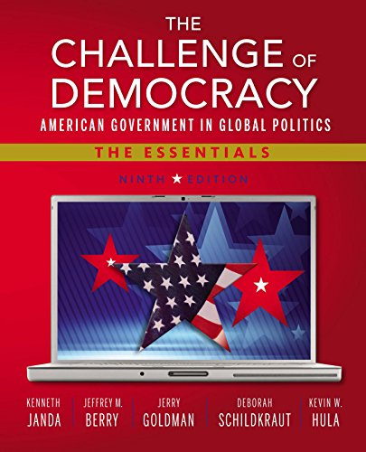Download Janda/Berry/Goldman/Schildkraut/Hula's The Challenge of Democracy: American Government in Global Politics, The Essentials, 9th Edition plus 6-months instant access to Aplia. Pdf