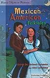 Mexican American Folktales, Esther De Michael Cervantes and Alex Cervantes, 0789123975