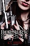 Berserk, K. S. Adkins, 1500317829