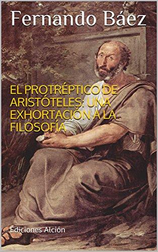 El Protréptico de Aristóteles: Una Exhortación a la ...
