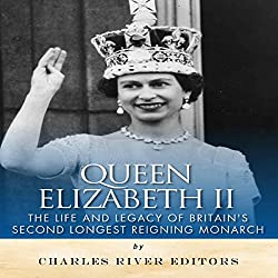 Queen Elizabeth II: The Life and Legacy of Britain's Second Longest Reigning Monarch