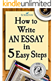 How to Write an Essay in Five Easy Steps