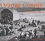 Orange County Then and Now, Doris I. Walker, 1592235999