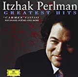Itzhak Perlman - Greatest Hits ~ ''Carmen'' Fantasy · Havanaise · Poème · and more