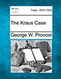 The Kraus Case, George W. Provost, 1275525652