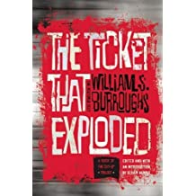The Ticket That Exploded: The Restored Text by William S. Burroughs (2014-04-08)