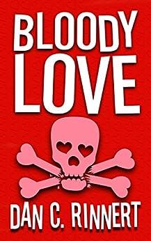 Bloody Love by [Rinnert, Dan C.]