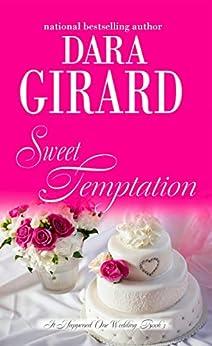 Sweet Temptation (It Happened One Wedding Book 3) by [Girard, Dara]