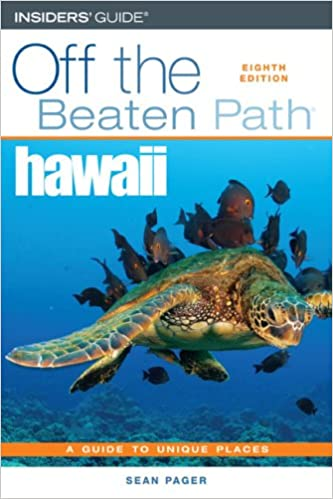 A Guide to Unique Places Hawaii Off the Beaten Path/® 9th