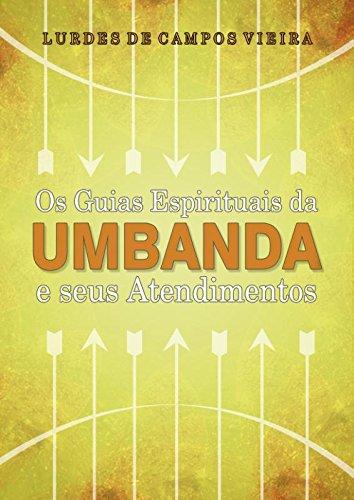 Os Guias Espirituais da Umbanda e Seus Atendimentos