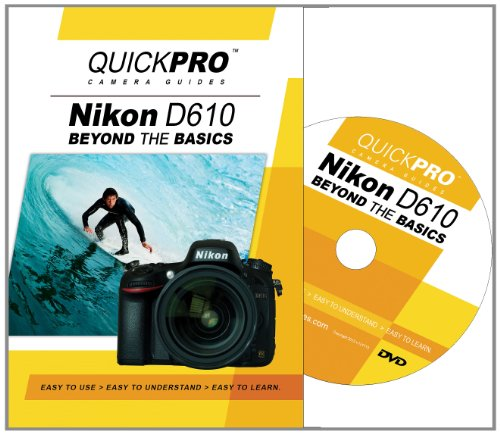 Nikon D610 Beyond the Basics DVD by QuickPro Camera ()