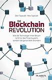 Die Blockchain-Revolution: Wie die Technologie hinter Bitcoin nicht nur das Finanzsystem, sondern die ganze Welt verändert