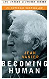 Becoming Human (CBC Massey Lectures)