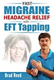 Fast Migraine Headache Relief with Eft Tapping, Brad Reed, 1494289873