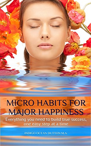 Micro Habits For Major Happiness Everything You Need To Build True