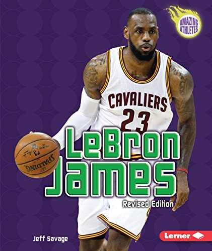 LeBron James, 4th Edition (Amazing Athletes)