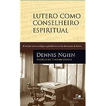 Lutero como conselheiro espiritual: A interface entre a teologia e a piedade nos escritos devocionais de Lutero