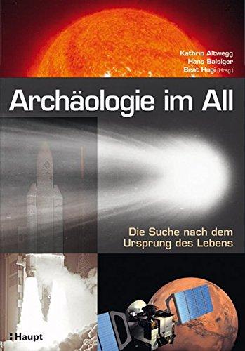 Archäologie im All: Die Suche nach dem Ursprung des Lebens