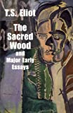 The Sacred Wood and Major Early Essays, T. S. Eliot, 0486299368