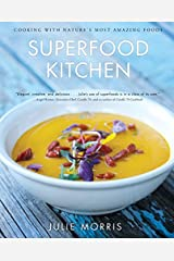 Superfood Kitchen: Cooking with Nature's Most Amazing Foods (Julie Morris's Superfoods) Hardcover
