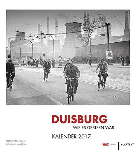 Duisburg wie es gestern war: Kalender 2017 WAZ-Edition
