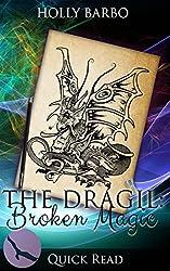 The Dragil: Broken Magic (Quick Reads Book 3)