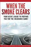 When The Smoke Clears: Your User Guide To Prepare You For The Insurance Game!